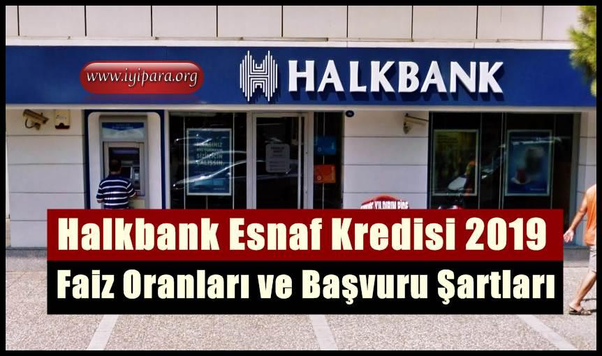 Halkbank Esnaf Kredisi 2019 (ESNAF KEFALET KREDİSİ FAİZ ORANLARI)