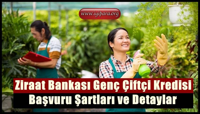 Ziraat Bankası Genç Çiftçi Kredisi (Başvuru ve Şartlar)
