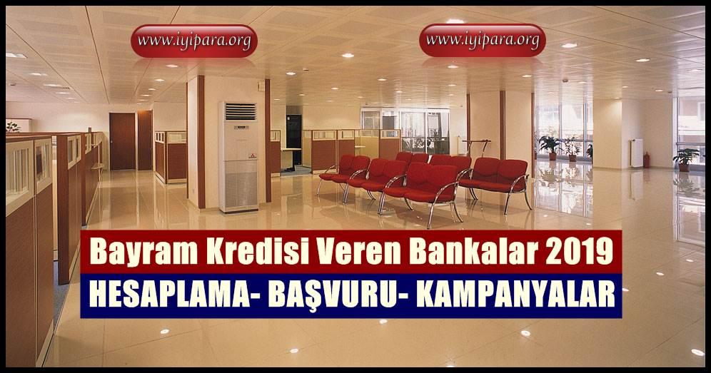Bayram Kredisi Veren Bankalar 2019 (Yeni Kampanyalar)