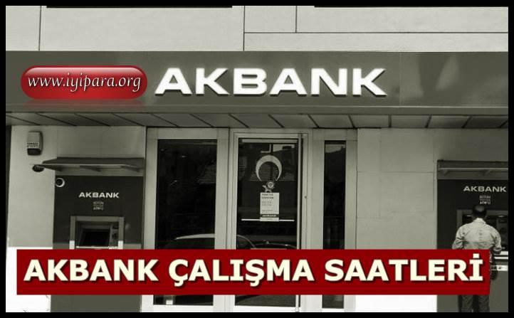 Akbank Çalışma Saatleri 2019 (Açılış ve Kapanış)