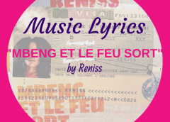 "Music Lyrics: ""Mbeng et le Feu Sort"" Lyrics By Reniss"