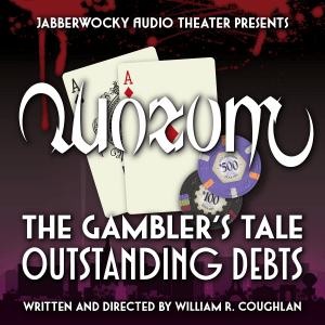 Quorum: The Gambler's Tale — Outstanding Debts