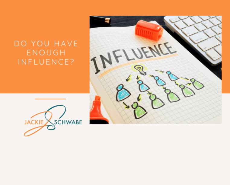 Do You Have Enough Influence