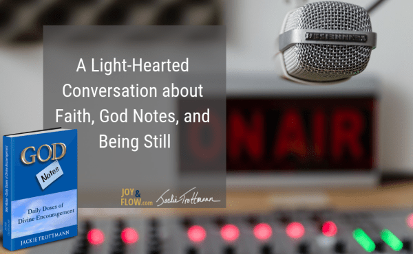A Light-Hearted Conversation About Faith, God Notes, and Being Still