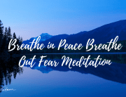 Breathe In Peace Breathe Out Fear Meditation