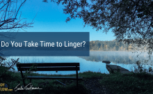 Do You Take Time to Linger?