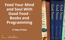 Feed Your Mind And Soul With Good Food Books And Programming 21 Days of Focus