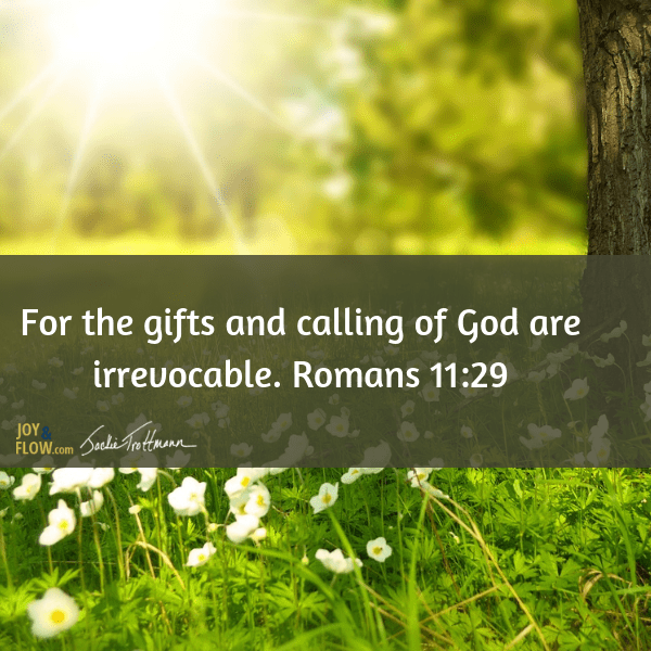 The Gifts and Calling of God Are Irrevocable