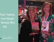 Heal Your Trauma Lose Your Weight From the Women Who Did Jackie Trottmann and Danielle Bernock