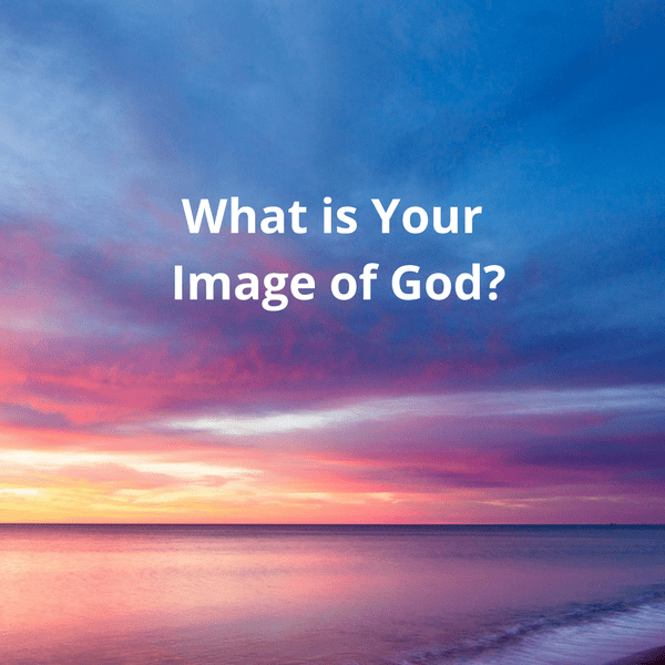 What Is Your Image of God?