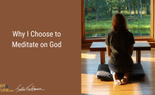 Why I Choose to Meditate on God