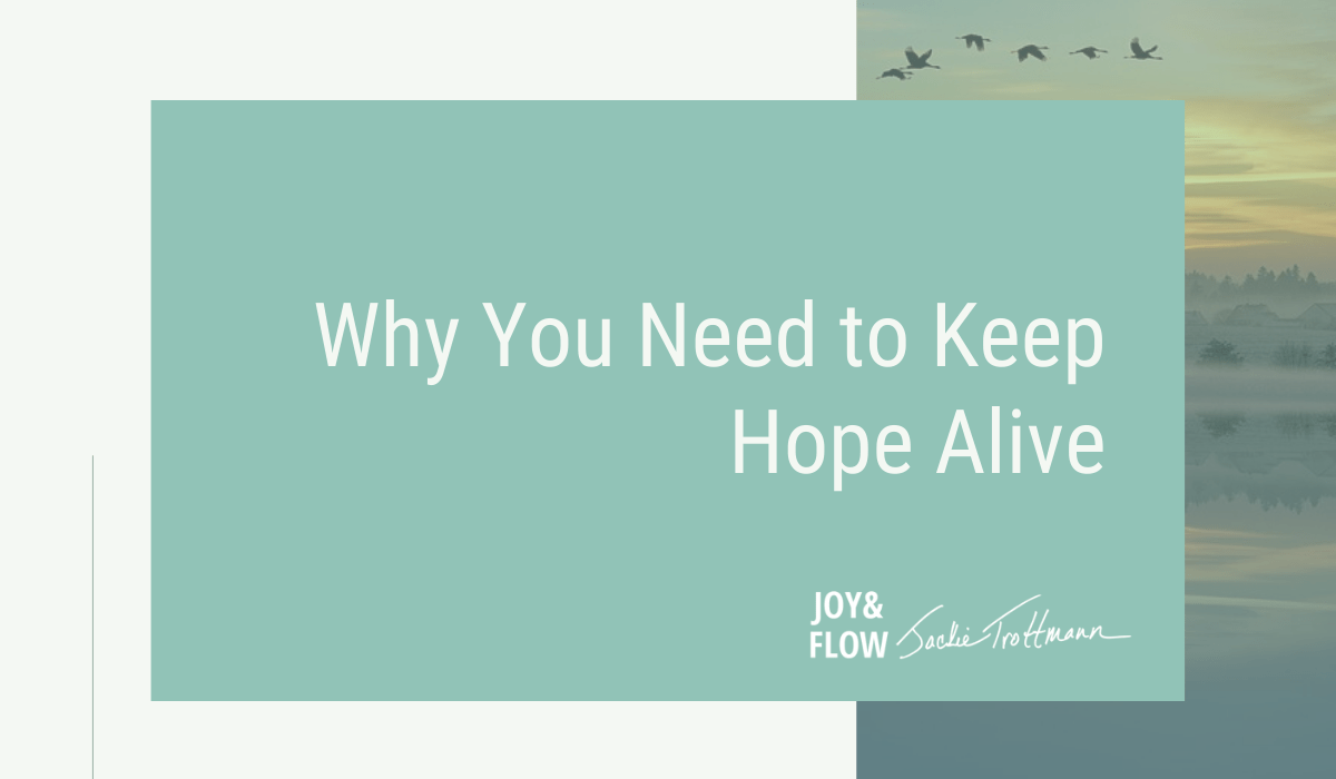 Why You Need to Keep Hope Alive