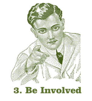 Step 3: Be Involved