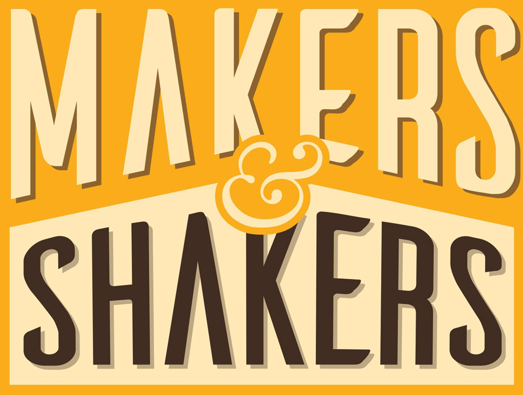 Makers & Shakers