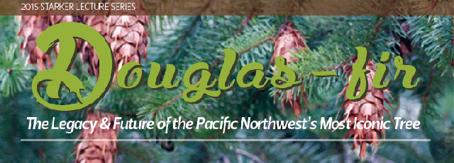 """Every Reason to Hope"": David Douglas and Pacific Northwest Trees"