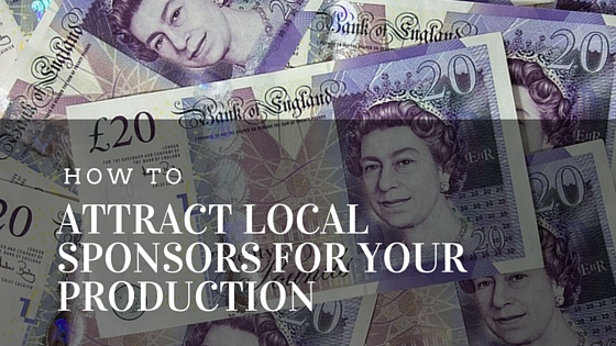 How to attract local sponsors for your production