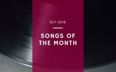 Songs of the Month: Oct 2018