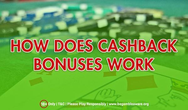 Cashback Bonuses Work