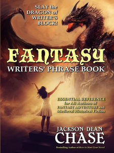 Fantasy Writers' Phrase Book by Jackson Dean Chase