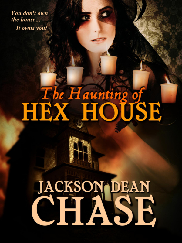 The Haunting of Hex House by Jackson Dean Chase
