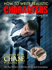 How to Write Realistic Characters by Jackson Dean Chase