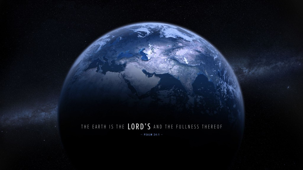 Image result for earth is the lord's and the fullness