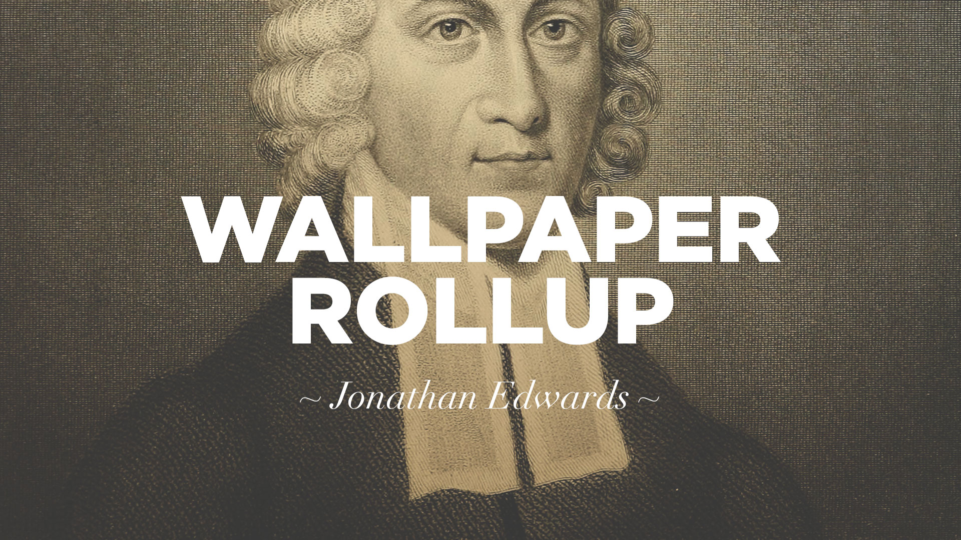 Wallpaper Rollup The Resolutions Of Jonathan Edwards