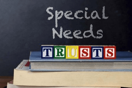 What's the Deal with Trusts: Special Needs Trusts