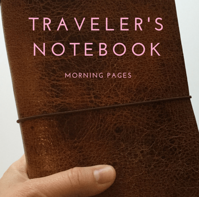 Traveler's Notebook Inspiration | Morning Pages