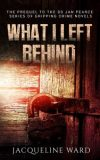 What I Left Behind Jacqueline Ward