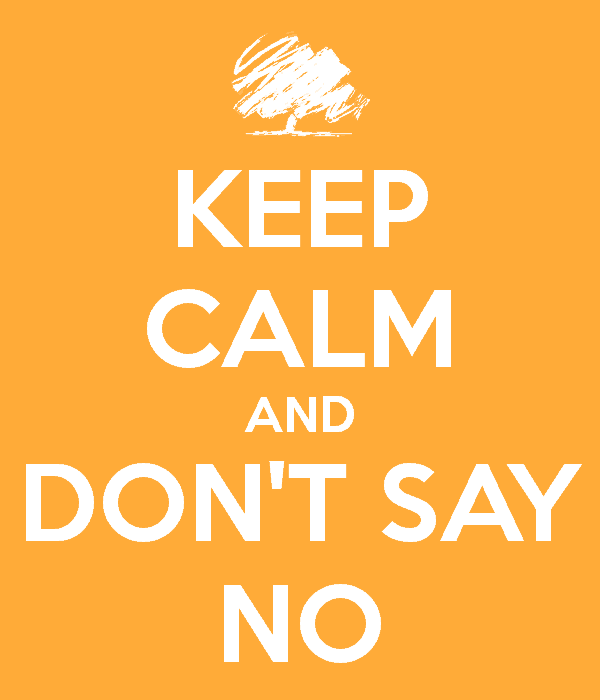 Keep Calm and Don't Say No