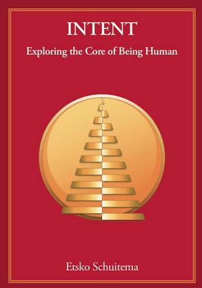Intent: Exploring The Core of Being Human Etsko Schuitema book review