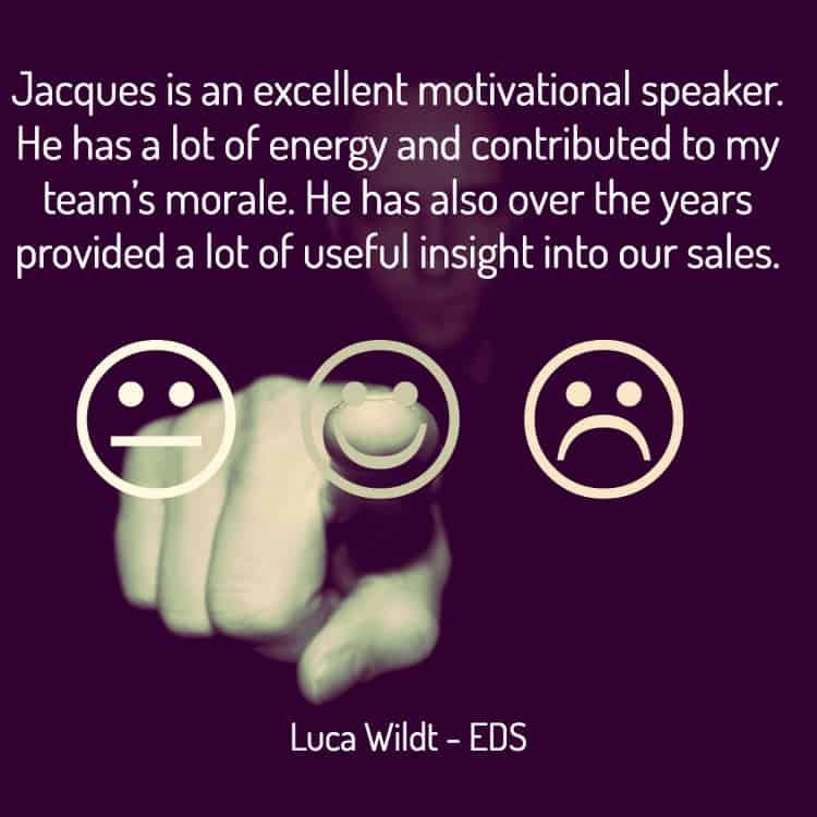 Testimonial for motivational speaking expert, Jacques de Villiers