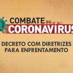 AÇÕES CONTRA CORONAVÍRUS: Novo decreto estabelece novas ações e define turno de expediente na Prefeitura Municipal