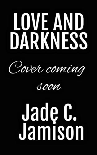 Sneak Peek at Love and Darkness