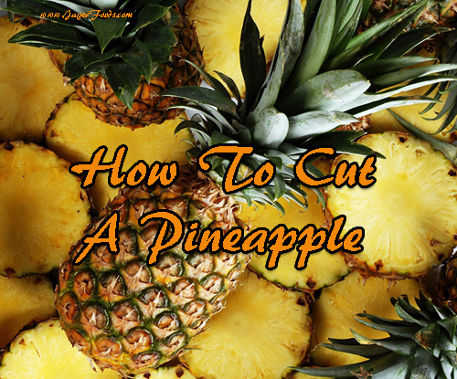 Pineapple cutting tips and recipes