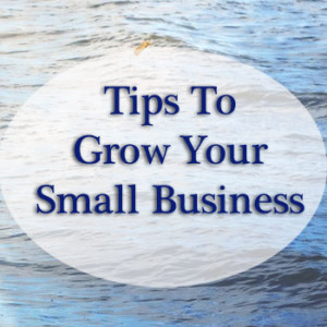 Things To Do To Grow Your Small Business