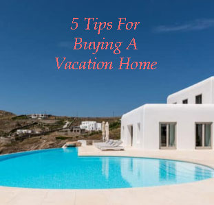 Vacation home buying tips