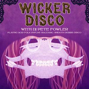 Wicker Disco with DJ Pete Fowler