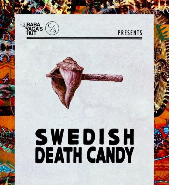 Baba Yaga's Hut presents Swedish Death Candy + guests