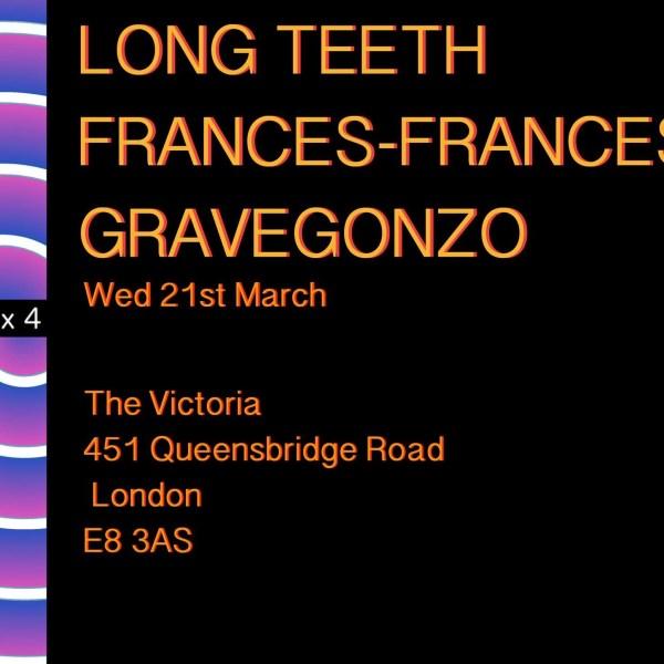 2 x 4 presents Long Teeth / Frances-Frances / Gravegonzo
