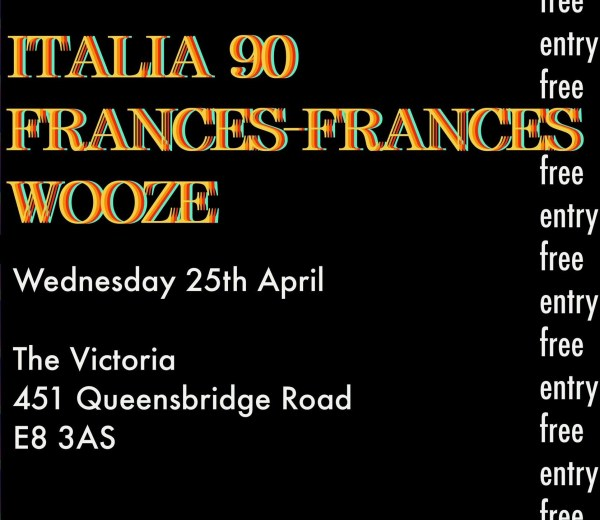 2 x 4 pres: Italia 90 / Frances-Frances / WOOZE