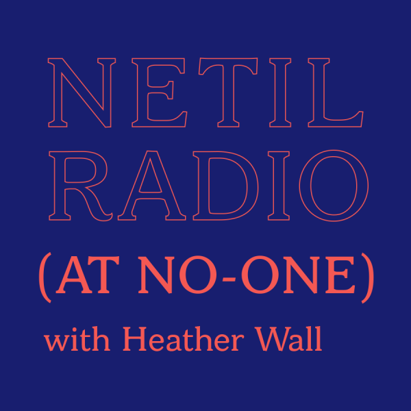 Heather Wall ( Netil Radio )