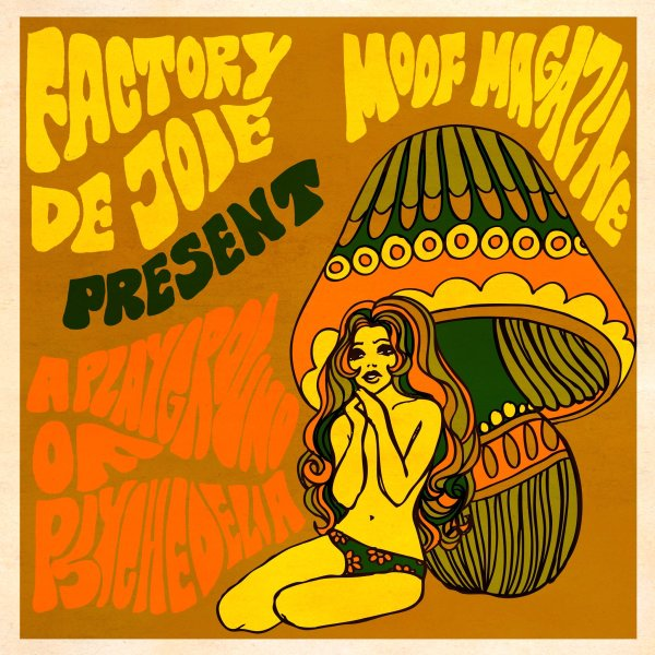 Factory de Joie & MOOF present 'A Playground of Psychedelia'