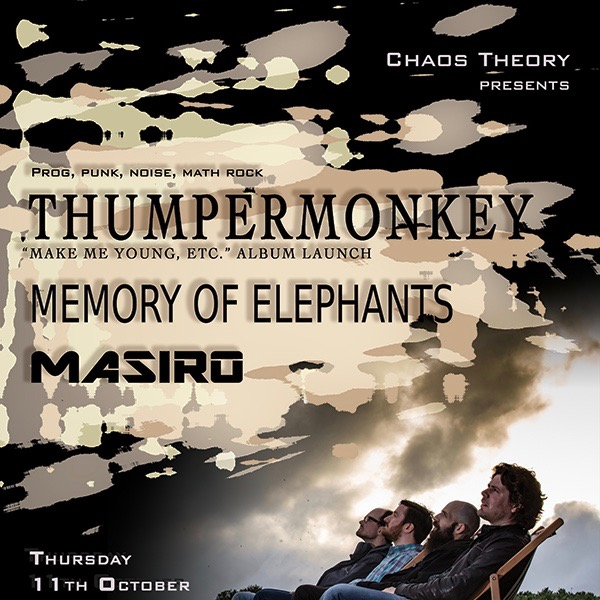 Chaos Theory presents Thumpermonkey (album launch) + guests Memory Of Elephants and Masiro