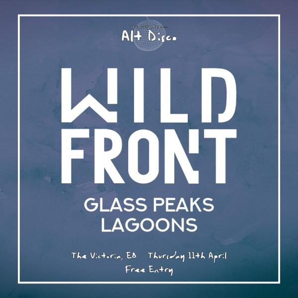 Alt Disco: Wild Front, Glass Peaks, Lagoons