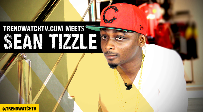 trendwatchtv meets seantizzle Trend Watch TV Meets Sean Tizzle