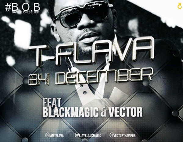 T-Flava - B4 December (feat. Blackmagic & Vector) [Artwork]