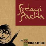 fedayi pacha   99 names of dub