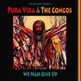 pura vida and the congo we nah give up